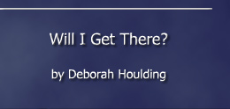 Will I get there? by Deborah Houlding