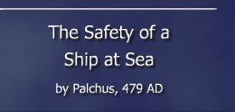 The Saftey of a Ship at Sea - by Palchus, 479 AD