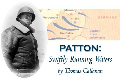 Patton: Swiftly Running Waters - by Thomas Callanan