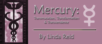 Mercury: Transmutation, Transformation and Transcendence, By Linda Reid