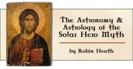 The Astronomy and Astrology of the Solar Hero Myth, by Robin Heath