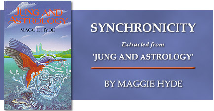 Synchronicity - extracted from 'Jung And Astrology' by Maggie Hyde