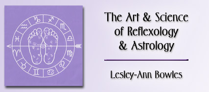 The Art and Science of Reflexology and Astrology by Lesley-Ann Bowles