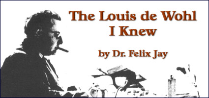 The Louis de Wohl I knew - by Dr. Felix Jay