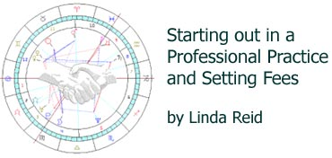 Starting out in a professional Practice as an Astrologer and Setting Fees