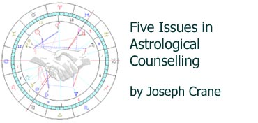 Five Issues in Astrological Counseling By Joseph Crane
