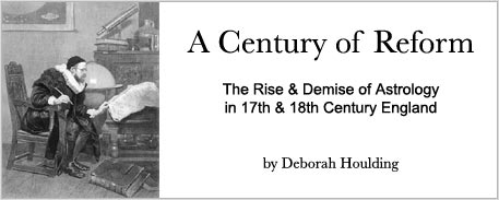 A century of reform - the rise and demise of astrology in 17th and 18th century England by Deborah Houlding