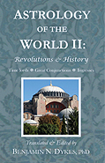 Astrology of the World II: Revolutions & History, by Benjamin Dykes