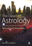 The Dawn of Astrology - A Cultural History of Western Astrology. Volume 1: The Ancient and Classical Worlds, by Nicholas Campion