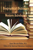 Biographical Dictionary of Western Astrologers [Hardcover], by James Herschel Holden, M.A.