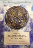 The Babylonian Astrolabe: the Calendar of Creation, by Rumen K Kolev
