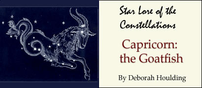 Star Lore of the Constellations: Capricorn the Goatfish - by Deborah Houlding