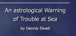 An Astrological Warning of Trouble at Sea by Dennis Elwell